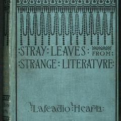 Stray leaves from strange literature : stories reconstructed from the Anvari-Soheïli, Baitál, Pachísí,  Mahabharata, Pantchatantra, Gulistan, Talmud, Kalewala, etc.