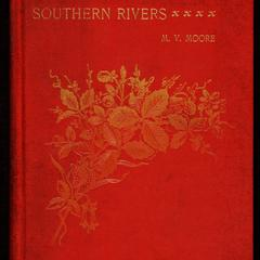 The rhyme of the southern rivers : with notes historical, traditional, geographical, etymological, etc. : for the use of teachers, schools, and general readers
