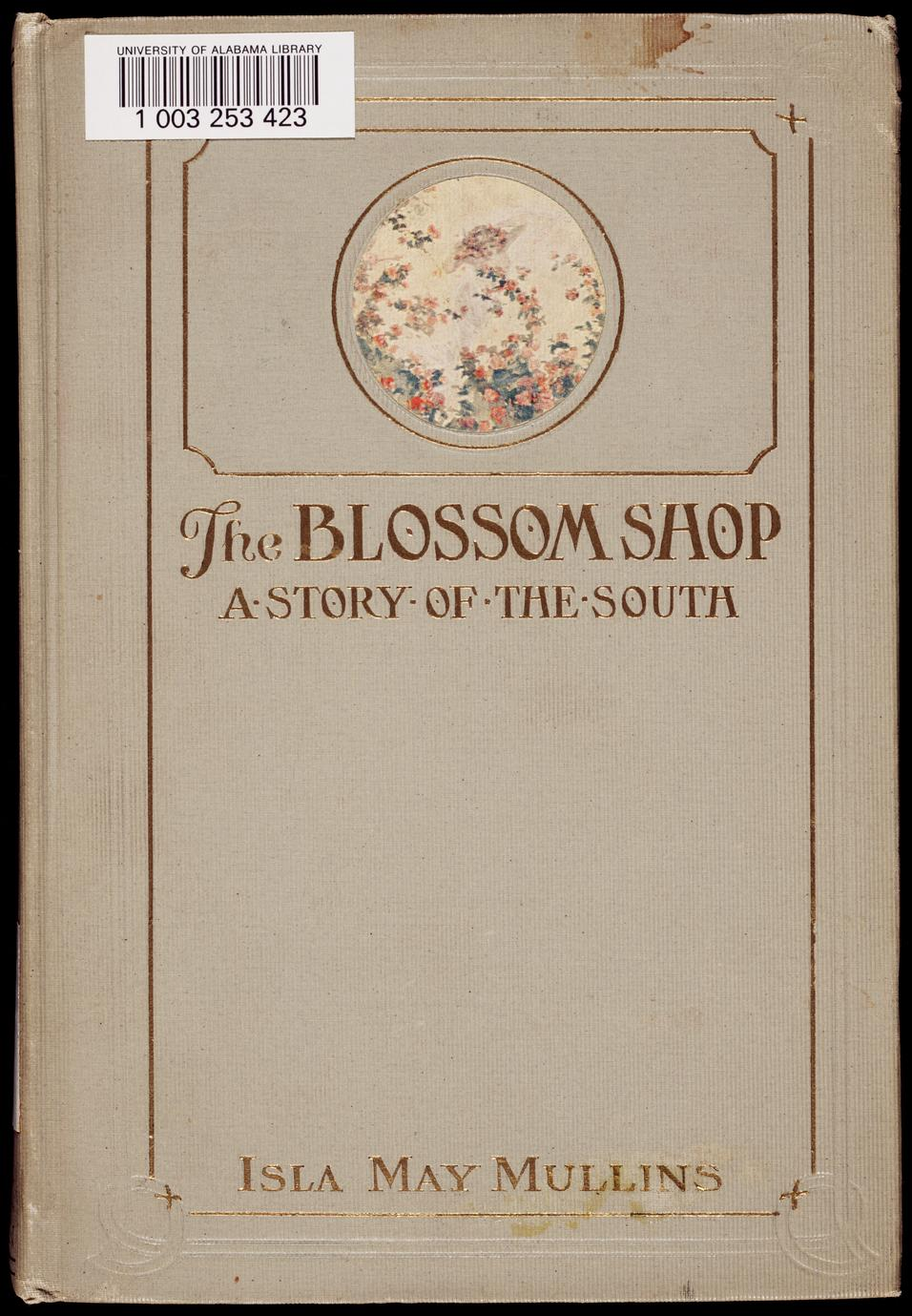 The blossom shop : a story of the South (1 of 2)