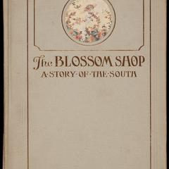The blossom shop : a story of the South