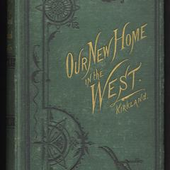 Our new home in the West; or, Glimpses of life among the early