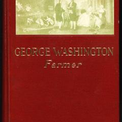 George Washington, farmer : being an account of his home life and agricultural activities